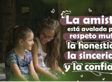 La amistad está avalada por el respeto mutuo, la honestidad, la sinceridad y la confianza
