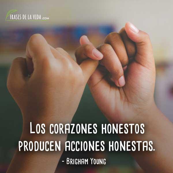 Los corazones honestos producen acciones honestas